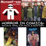 Horror In Comics - Alex Delia, David Espy and Jolyon Yates