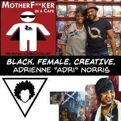 "BLACK. FEMALE. CREATIVE.  -  Adrienne ""Adri"" Norris"
