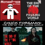 Chuck Forsman - The End Of The Fxxxing World