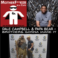 Papa Bear and Dale Campbell - Brothers Gonna Make It!
